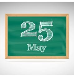 May 25 inscription in chalk on a blackboard vector