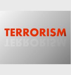 Word terrorism in mirror reflection vector