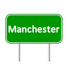Manchester green road sign vector