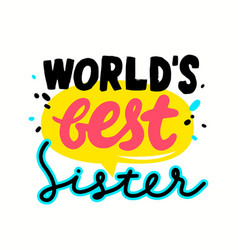 worlds best sister banner or quote with typography vector image