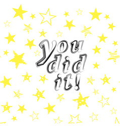 you did it text on starry background vector image