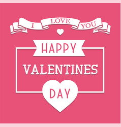 happy valentines day background romantic greeting vector image