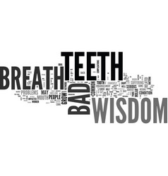Wisdom teeth bad breath text word cloud concept vector