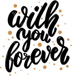 with you forever lettering phrase for postcard vector image