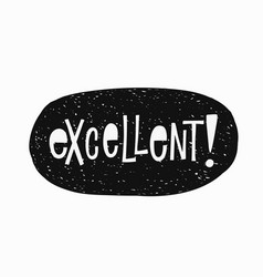 excellent t-shirt sticker quote lettering vector image