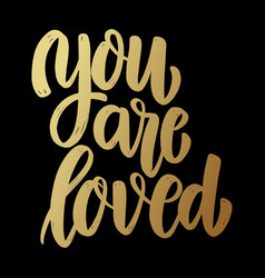you are loved lettering phrase on dark background vector image