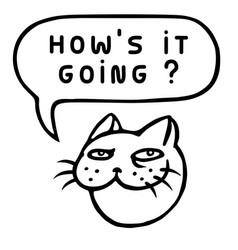 Hows it going cartoon cat head speech bubble vector