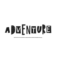 Adventure travel shirt quote lettering vector