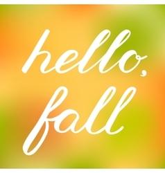 Hello fall handwritten brush lettering vector