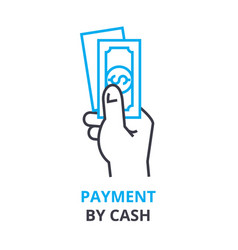 Payment by cash concept outline icon linear vector