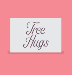 Free hugs sign vector