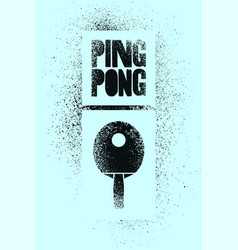 ping pong grunge stencil style poster vector image