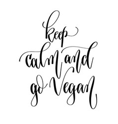 keep calm and go vegan - hand lettering vector image