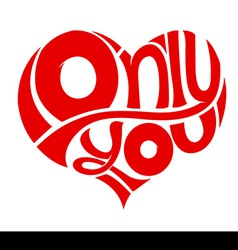 Only You concept love feeling red heart vector