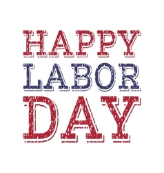 Happy labor day poster template vector image