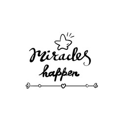 Lettering design for posters miracles happen vector