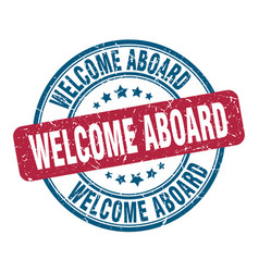 Welcome aboard stamp welcome aboard round grunge vector
