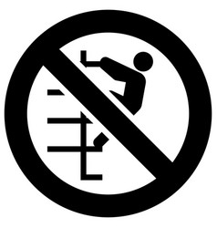 Do not walk down stairs or no climb up forbidden vector