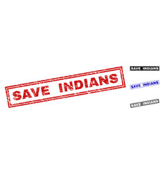 grunge save indians textured rectangle stamps vector image