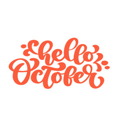 Hello october orange text hand lettering phrase vector