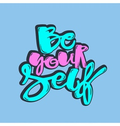 Lettering be yourself poster vector