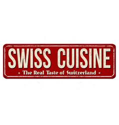 swiss cuisine vintage rusty metal sign vector image
