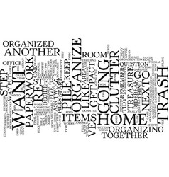 Five steps to get rid clutter and organize your vector