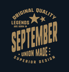 legends are born in september t-shirt print vector image