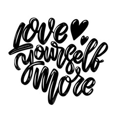 love yourself more lettering phrase isolated on vector image