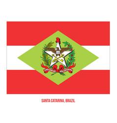 Santa catarina flag on white background states vector