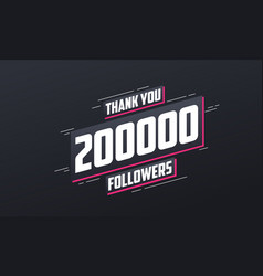thank you 200000 followers greeting card template vector image