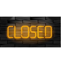 closed realistic neon inscription light sign on vector image