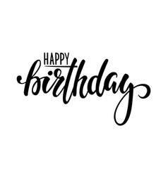 happy birthday hand drawn calligraphy and brush vector image