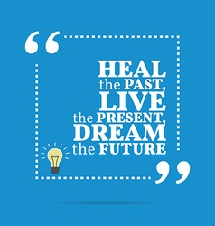 Inspirational motivational quote Heal the past vector image