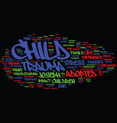 the adopted child trauma and its impact text vector image