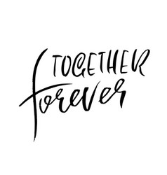 Together forever handdrawn calligraphy for vector