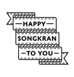 Happy songkran to you greeting emblem vector