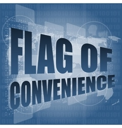 flag of convenience word on digital touch screen vector image vector image