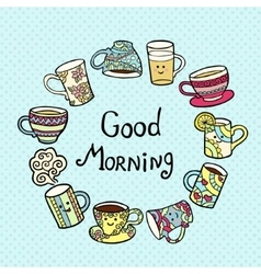 Good Morning Card with doodle tea cups on blue vector image