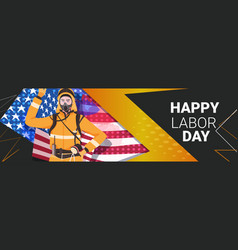 firefighter in uniform happy labor day celebration vector image