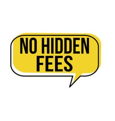 No hidden fees speech bubble vector