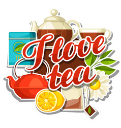 i love tea background with tea and accessories vector image vector image