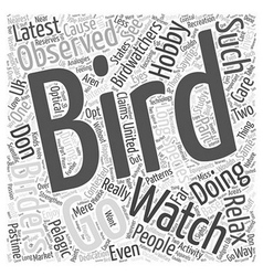 Bird Watching a Hobby with a Cause Word Cloud vector image vector image