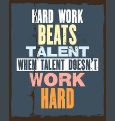 Inspiring motivation quote with text hard work vector