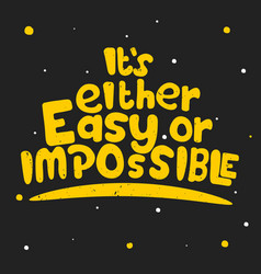 It is either easy or impossible vector