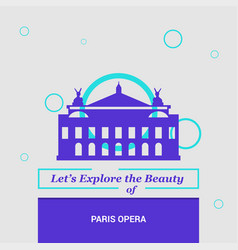 lets explore the beauty of paris opera france vector image