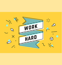 work hard vintage ribbon banner vector image