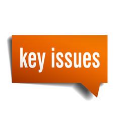 Key issues orange 3d speech bubble vector