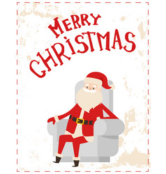merry christmas santa claus sitting cosy armchair vector image