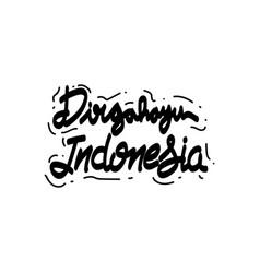 Script lettering hand drawing dirgahayu indonesia vector